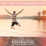 Rend Collective, The Art of Celebration