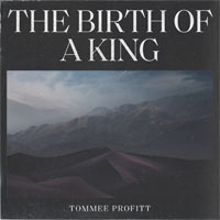 Tommee Profitt, The Birth of a King