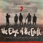 Switchfoot, The Edge of the Earth: Unreleased Songs From The Film 'Fading West'