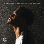 Christon Gray, The Glory Album