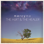 MercyMe, The Hurt and The Healer