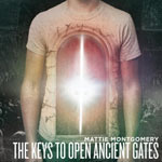 Mattie Montgomery, The Keys To Open Ancient Gates