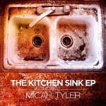 Micah Tyler, The Kitchen Sink EP