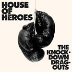 House of Heroes, The Knock-Down Drag-Outs