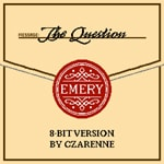 Emery, The Question 8 Bit Version