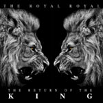 The Royal Royal, The Return of the King