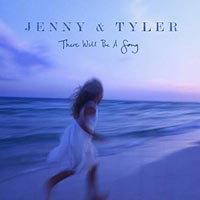 Jenny & Tyler, There Will Be a Song