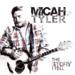 Micah Tyler, The Story I Tell