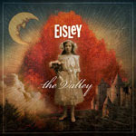 Eisley, The Valley