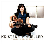 Kristene Mueller, Those Who Dream