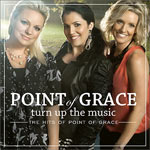 Point Of Grace, Turn Up The Music: The Hits Of Point Of Grace