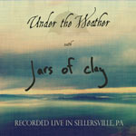 Jars of Clay, Under the Weather: Recorded Live in Sellersville, PA - EP