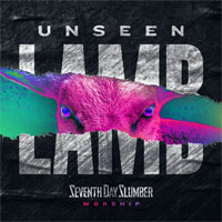 Seventh Day Slumber, Unseen: The Lamb EP