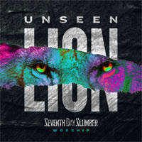 Seventh Day Slumber, Unseen: The Lion EP