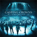 Casting Crowns, Until the Whole World Hears: Live