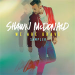 Shawn McDonald, We Are Brave Sampler