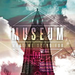 The Museum, What We Stand For
