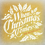 Kim Walker-Smith, When Christmas Comes