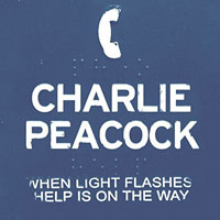 Charlie Peacock, When Light Flashes Help Is On The Way