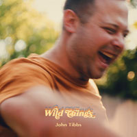 John Tibbs, Wild Things - Single