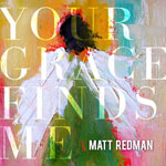 Matt Redman, Your Grace Finds Me (Live)