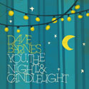 Dave Barnes, You, the Night, and Candlelight