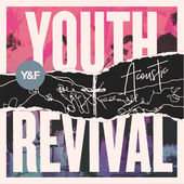 Hillsong Young & Free, Youth Revival Acoustic