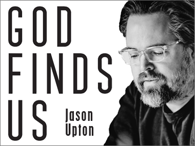 Listen to the new album God Finds Us by Jason Upton!