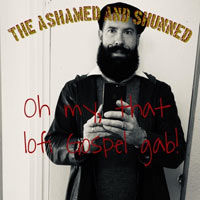 The Ashamed & Shunned