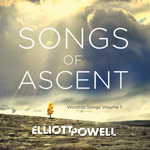 Songs of Ascent: Worship Songs Vol. 1
