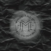 Mud to Marble, Whose Are You? - EP