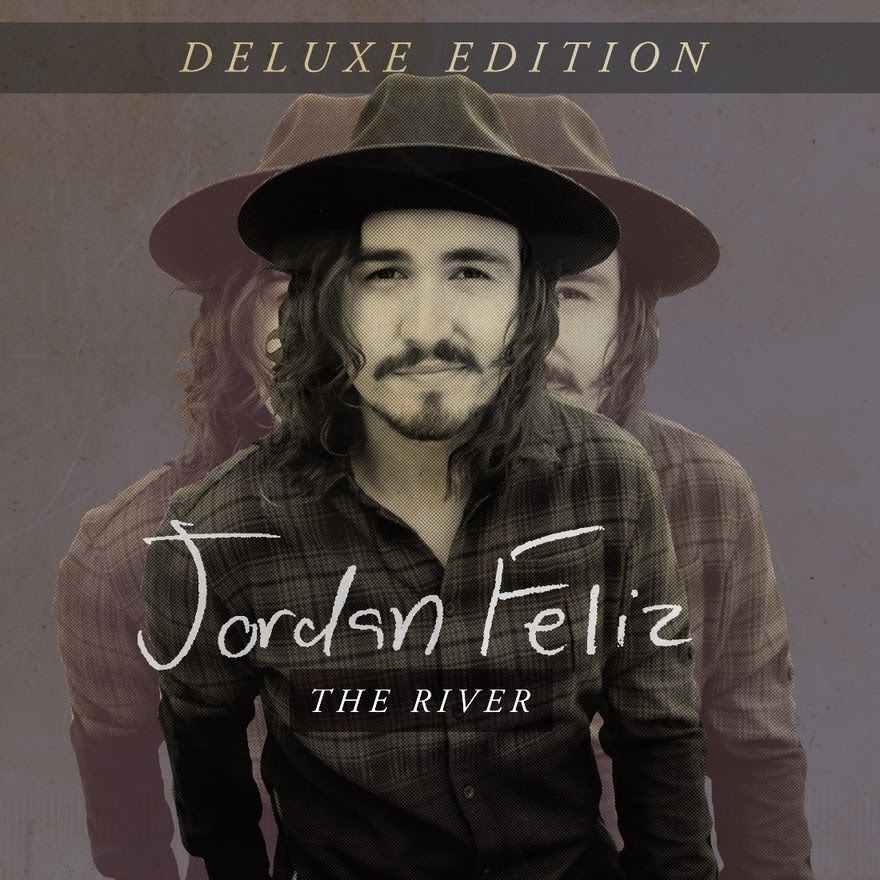Jordan Feliz - The River Deluxe Edition