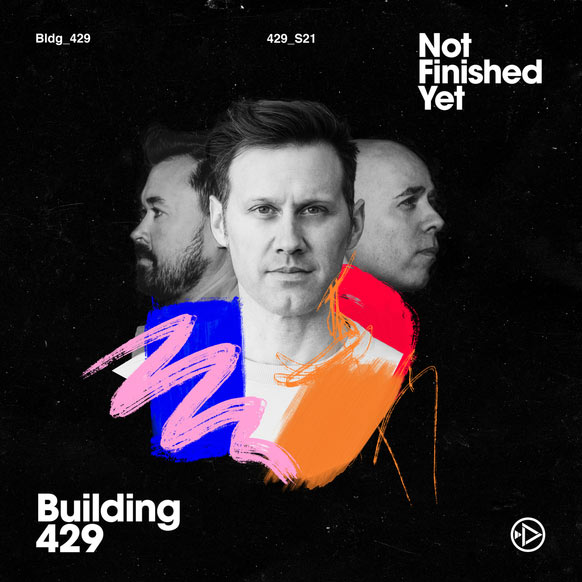 Building 429 Releases New Single, 'Not Finished Yet,' Today