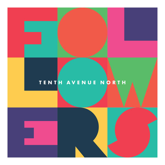 Image result for tenth avenue north followers